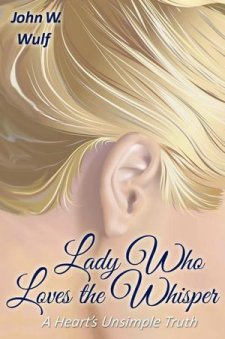 Lady Who Loves the Whisper: a hearts unsimple truth