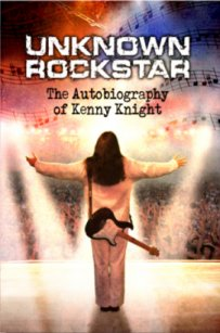 Unknown Rock Star: The Autobiography of Kenny Knight